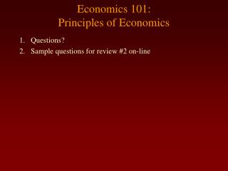 Economics 101:  Principles of Economics