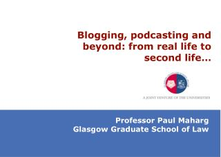 Blogging, podcasting and beyond: from real life to second life…