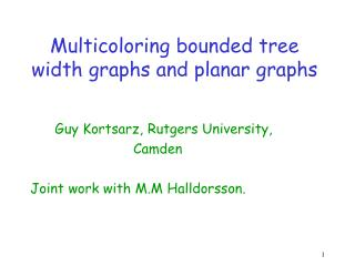 Multicoloring bounded tree width graphs and planar graphs
