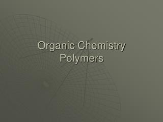 Organic Chemistry Polymers