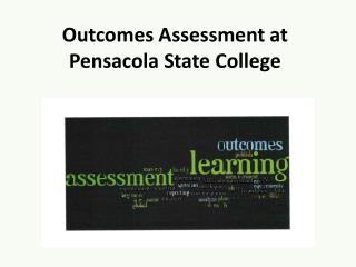 Outcomes Assessment at Pensacola State College
