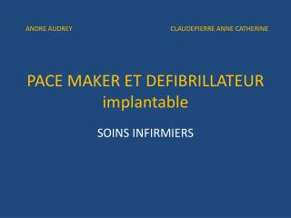 PACE MAKER ET DEFIBRILLATEUR  implantable