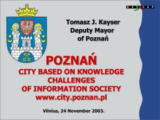 POZNAŃ CITY BASED ON KNOWLEDGE CHALLENGES OF INFORMATION SOCIETY city.poznan.pl