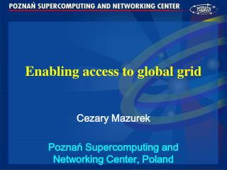 Enabling access to global grid