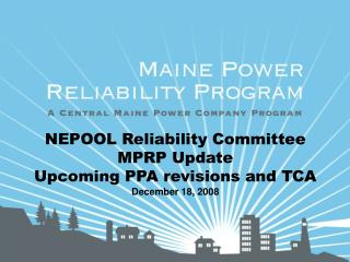 NEPOOL Reliability Committee  MPRP Update  Upcoming PPA revisions and TCA December 18, 2008