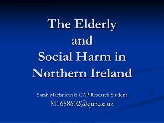 The Elderly  and  Social Harm in Northern Ireland