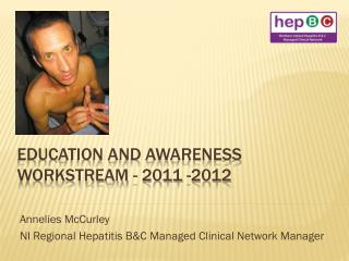 Education and Awareness  Workstream  - 2011 -2012