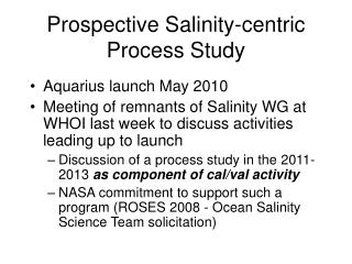 Prospective Salinity-centric Process Study