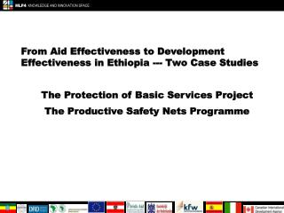 From Aid Effectiveness to Development Effectiveness in Ethiopia --- Two Case Studies