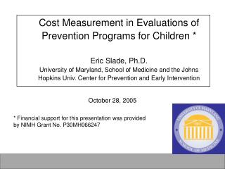 * Financial support for this presentation was provided by NIMH Grant No. P30MH066247