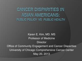 Cancer disparities in Asian Americans:  Public policy  vs  public health