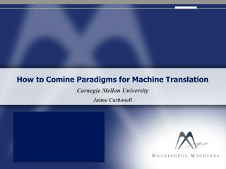 How to Comine Paradigms for Machine Translation