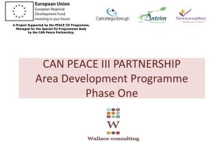 CAN PEACE III PARTNERSHIP Area Development Programme Phase One