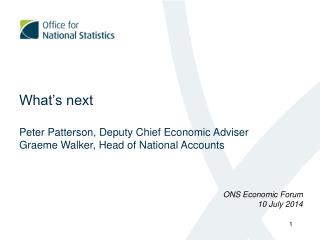 What's next Peter Patterson, Deputy Chief Economic Adviser