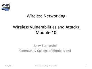 Wireless Networking Wireless Vulnerabilities and Attacks Module-10