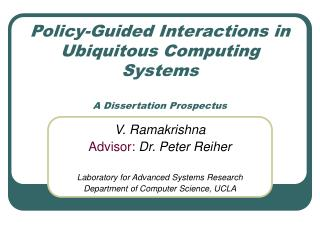 Policy-Guided Interactions in Ubiquitous Computing Systems A Dissertation Prospectus