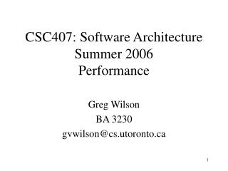 CSC407: Software Architecture Summer 2006 Performance