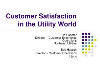 Customer Satisfaction in the Utility World