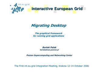 Migrating Desktop The g raphical  f ramework f or  running grid a pplications