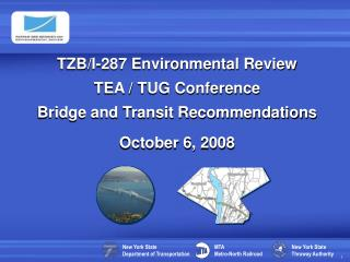 TZB/I-287 Environmental Review TEA / TUG Conference Bridge and Transit Recommendations