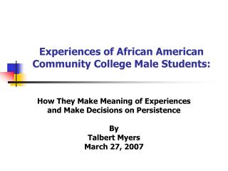 Experiences of African American Community College Male Students: