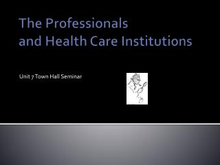 The Professionals  and Health Care Institutions