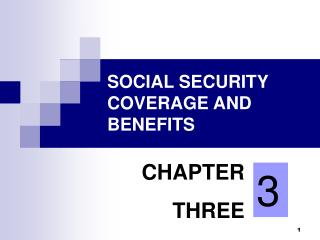 SOCIAL SECURITY COVERAGE AND BENEFITS