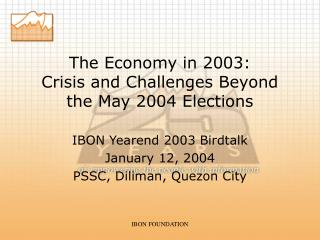 The Economy in 2003:  Crisis and Challenges Beyond the May 2004 Elections