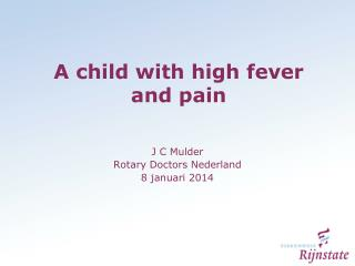 A child with high fever and pain