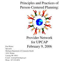 Principles and Practices of  Person-Centered Planning: Provider Network  for UPCAP February 9, 2006