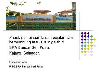 Projek pembinaan laluan pejalan kaki berbumbung atau susur gajah di  SRA Bandar Seri Putra,
