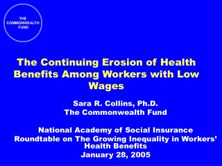 The Continuing Erosion of Health Benefits Among Workers with Low Wages