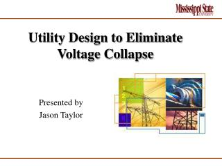 Utility Design to Eliminate Voltage Collapse