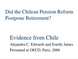 Did the Chilean Pension Reform Postpone Retirement?