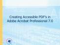Creating Accessible PDF s in Adobe Acrobat Professional 7.0
