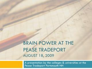 BRAIN POWER at the pease tradeport August 18, 2009