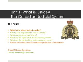 Unit 1: What  is  justice?  The Canadian Judicial System