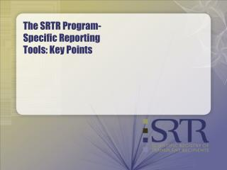 The SRTR Program-Specific Reporting Tools: Key Points
