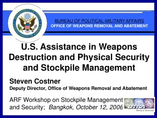 U.S. Assistance in Weapons Destruction and Physical Security and Stockpile Management