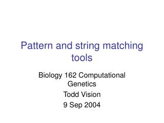 Pattern and string matching tools