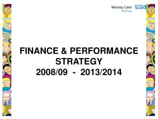FINANCE & PERFORMANCE STRATEGY 2008/09  -  2013/2014