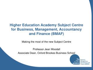 Higher Education Academy Subject Centre for Business, Management, Accountancy and Finance (BMAF)
