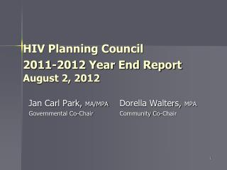 HIV Planning Council  2011-2012 Year End Report August 2, 2012