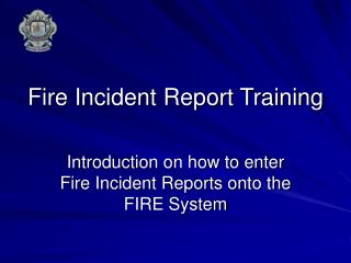 Fire Incident Report Training