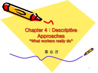 "Chapter 4 : Descriptive Approaches "" What workers really do """