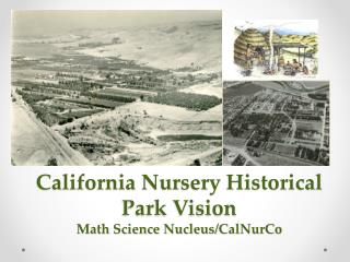 California Nursery Historical Park Vision Math Science Nucleus/ CalNurCo