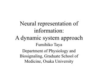 Neural representation of information:  A dynamic system approach