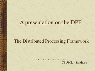A presentation on the DPF
