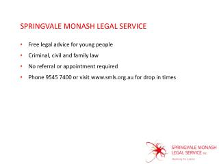 SPRINGVALE MONASH LEGAL SERVICE Free legal advice for young people Criminal, civil and family law