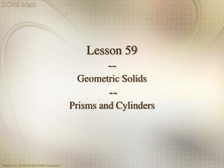 Lesson 59 -- Geometric Solids -- Prisms and Cylinders